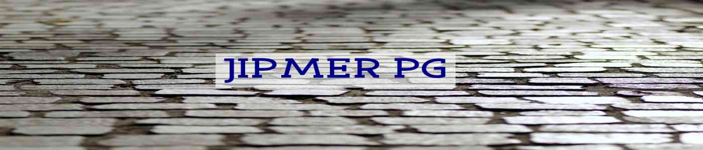 JIPMER PG 2019 Exam: Registration, Syllabus, Answer Key