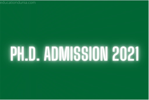 All Latest Notifications Of PH.D. ADMISSION Procedure For year 2021.