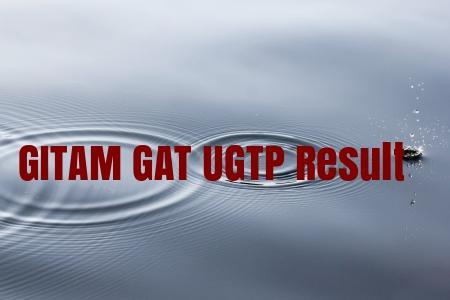 GITAM GAT UGTP Result 2019 Score Card, Rank List, Merit List, Cutoff
